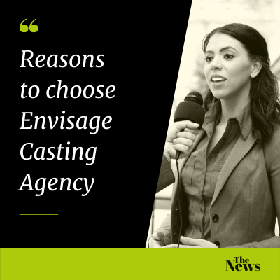 Reasons To Choose Envisage Casting Agency