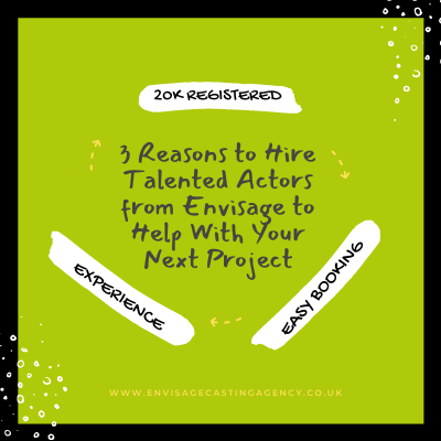 3 Reasons To Hire Talented Actors From Envisage To Help With Your Next Project