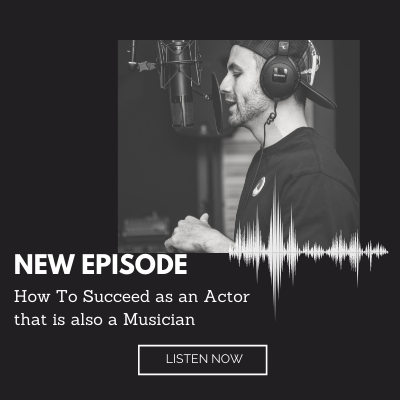 How To Succeed As An Actor That Is Also A Musician